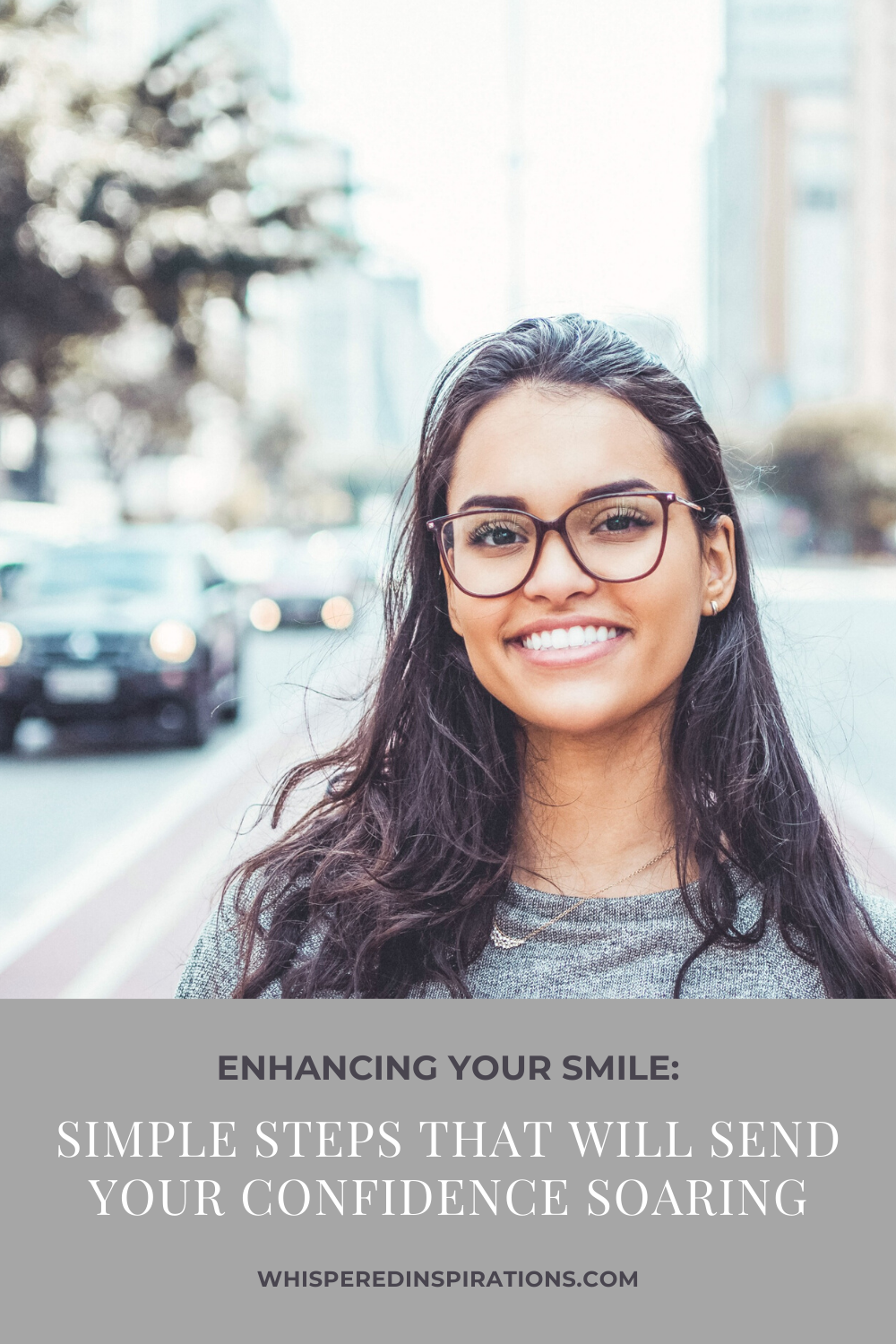 """A woman stands on a busy street and smiles. She is wearing glasses and has a beautiful smile. A banner reads, """"Enhancing Your Smile: Simple Steps That Will Send Your Confidence Soaring."""""""