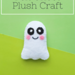 """A banner reads, """"Super Easy Felt Ghost Plush Craft for Kids."""" A cute felt ghost plush craft sits on a light and dark green background."""