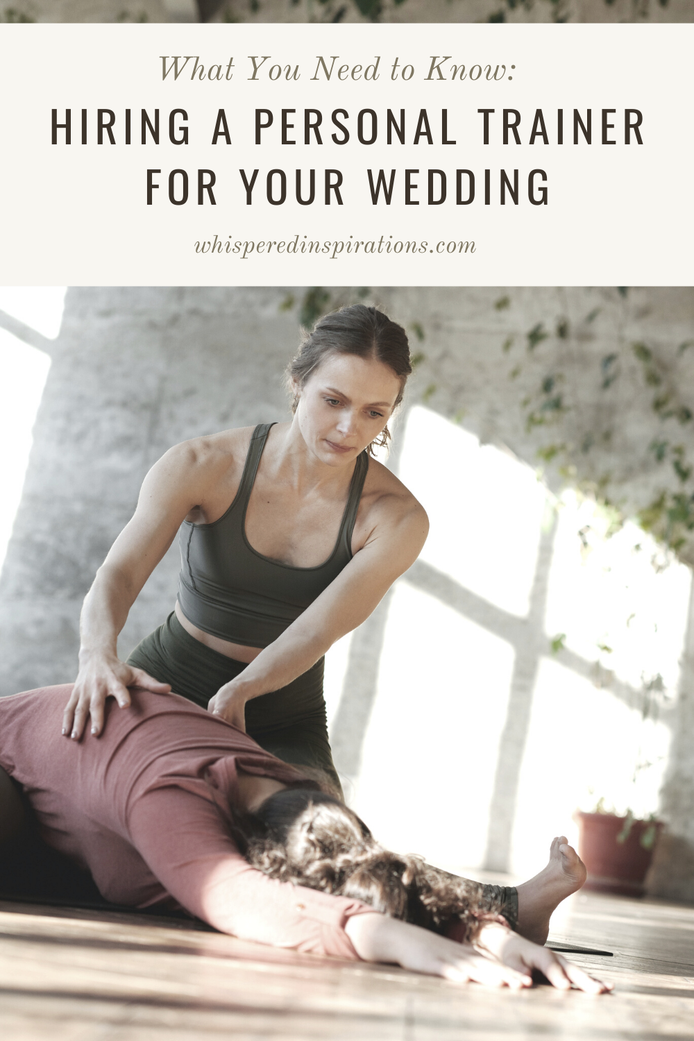"""A banner reads, """"What You Need to Know: Hiring a Personal Trainer for Your Wedding,"""" A personal trainer helps a woman stretch and work out for her wedding."""