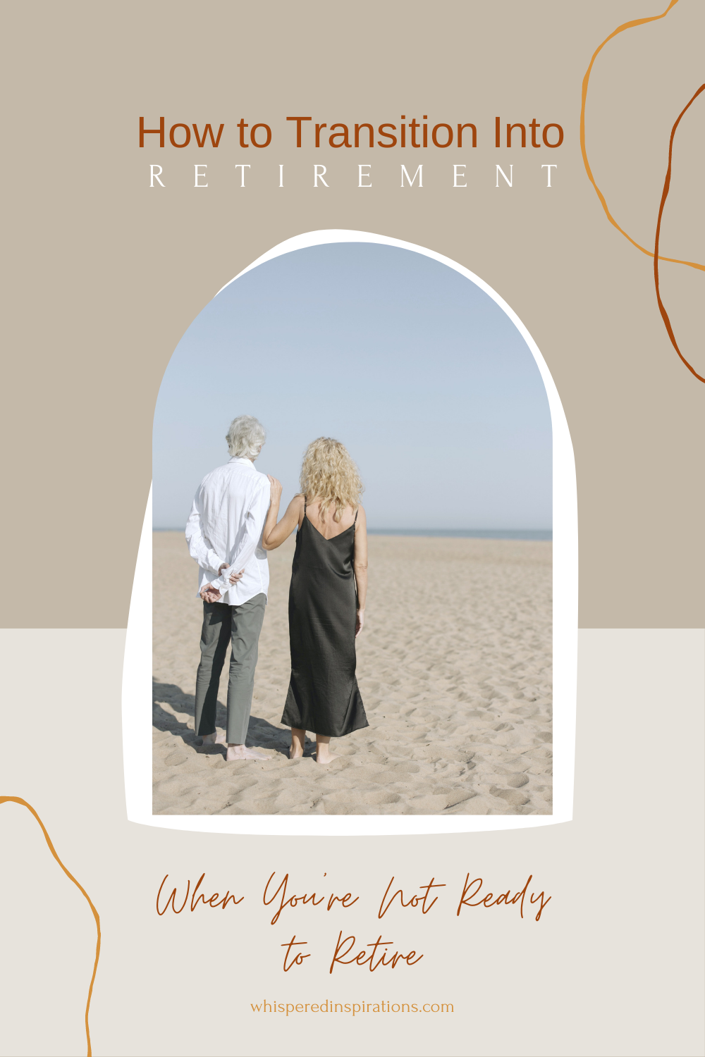 """An older couple stand on a beach and look beyond the horizon. The woman has an arm on his shoulder. A banner reads, """"How to Transition into Retirement, When You're Not Ready to Retire."""""""
