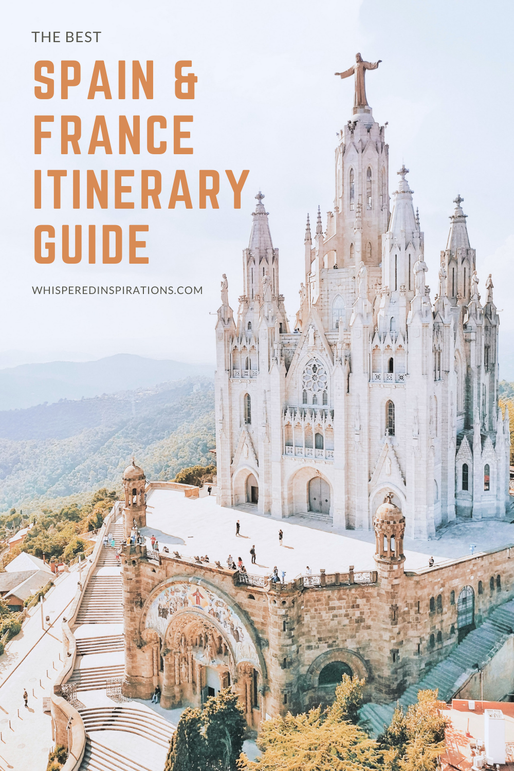 "A beautiful church in Barcelona, Spain. It sits upon a mountain top. A banner above it reads, ""The Best Spain and France Itinerary Guide."""