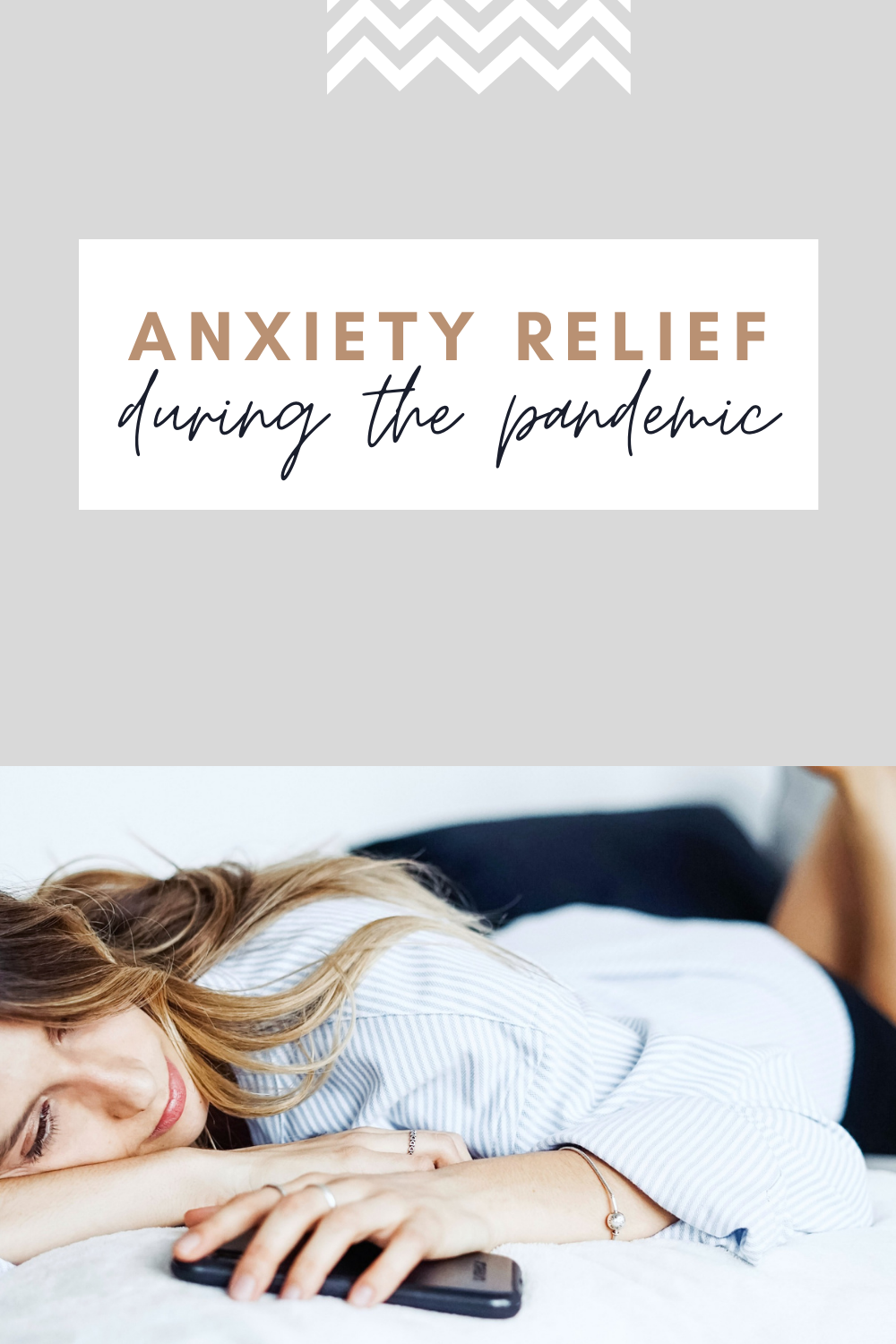 """Woman laying down in bed, holding her phone. A banner reads, """"Anxiety Relief During the Pandemic."""""""