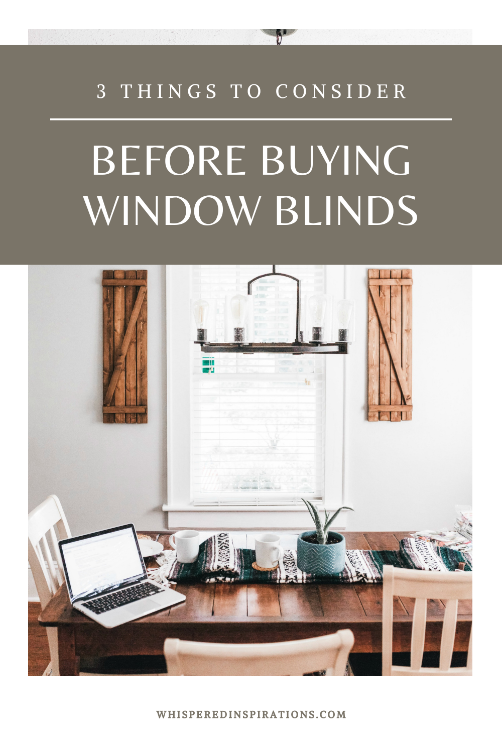 "A beautiful farmhouse kitchen showing a bright window with blinds. A chandelier hangs and below is a makeshift office. A banner above reads, ""3 Things to Consider Before Buying Window Blinds."""