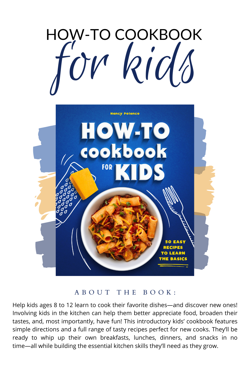 The new cookbook, How-To Cookbook for Kids is here! You'll find 50 easy recipes to learn the basics. Let's cook!