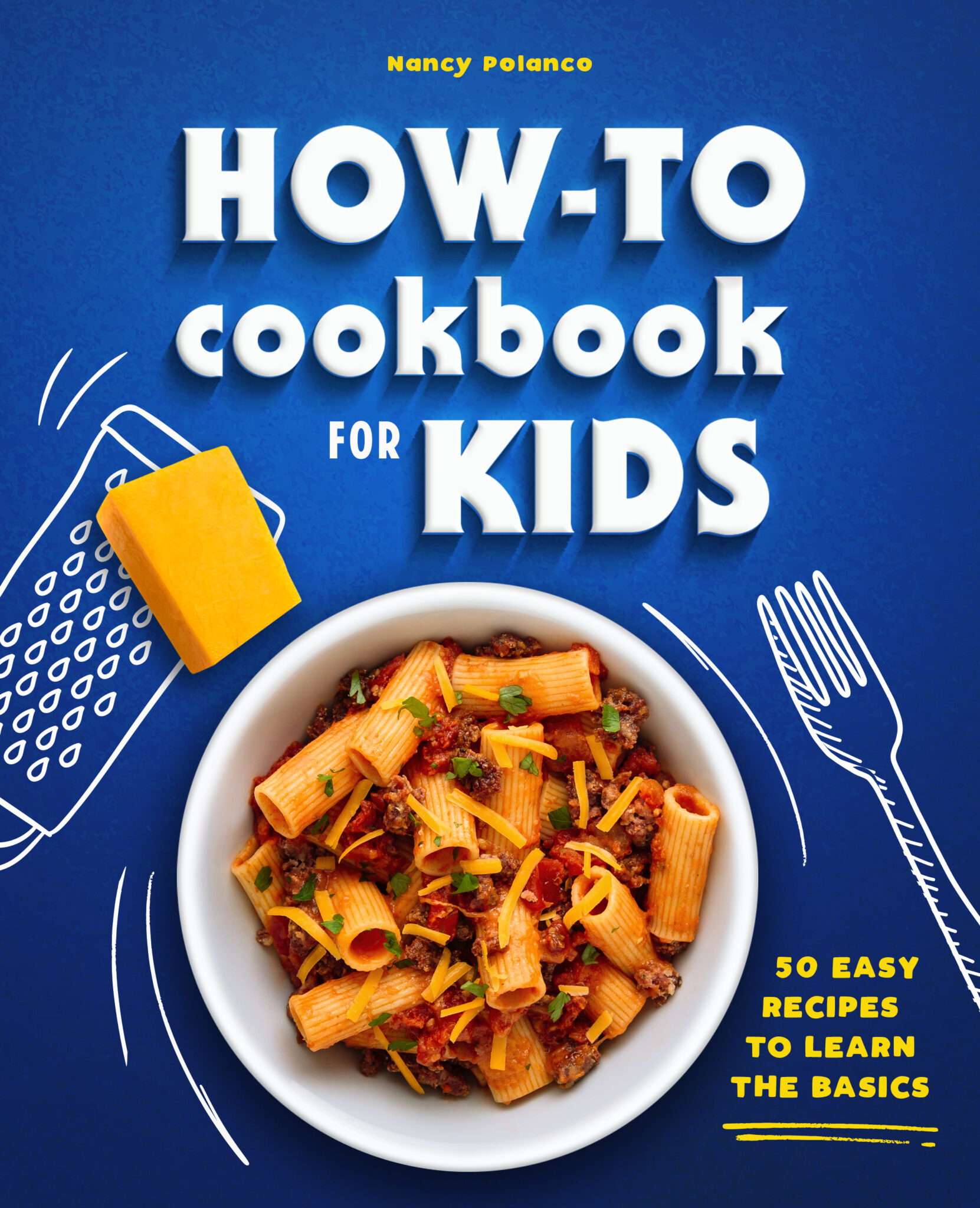 """The front cover of the """"How-To Cookbook for Kids: 50 Easy Recipes to Learn the Basics,"""" it is blue and there is a plate of pasta surrounded by graphic forks, grater, and cheese on a blue cover."""